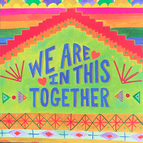 We Are In This Together Art Print