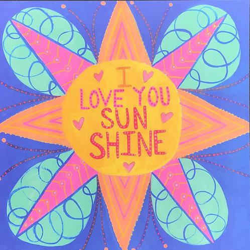 I Love You Sunshine Art Print