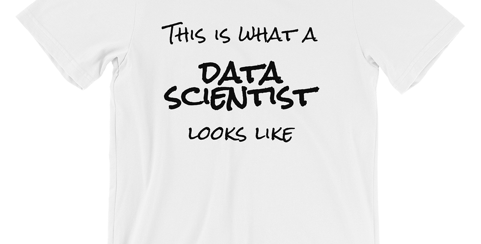 'This is what a data scientist looks like' T-Shirt