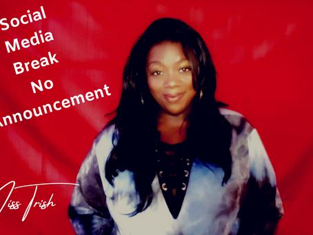 Social Media Break- No Announcements