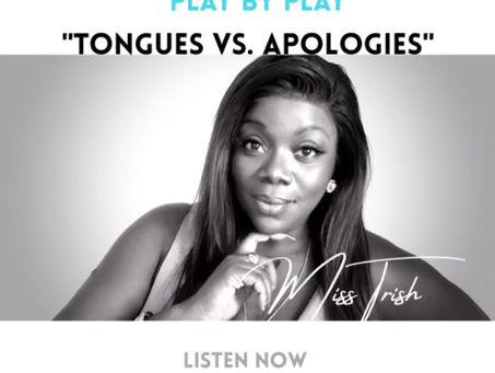 TONGUES VS. APOLOGIES
