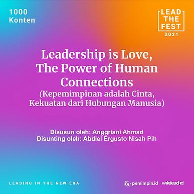 Leadership is Love, The Power of Human Connections (Kepemimpinan adalah Cinta, Kekuatan dari Hubungan Manusia)