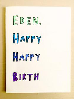 Eden, Happy Happy Birth