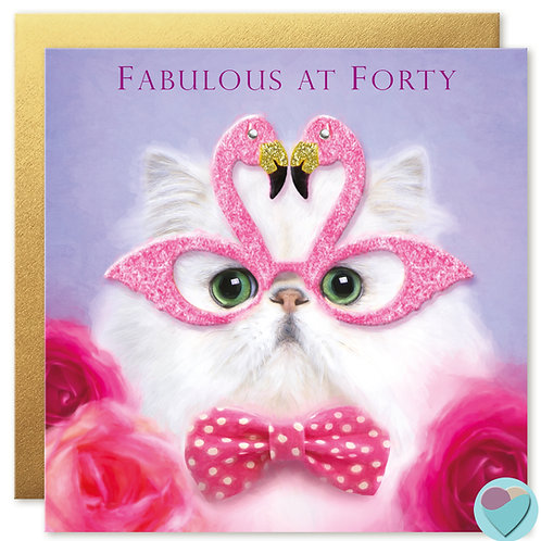 40th Birthday Card 'FABULOUS AT FORTY'
