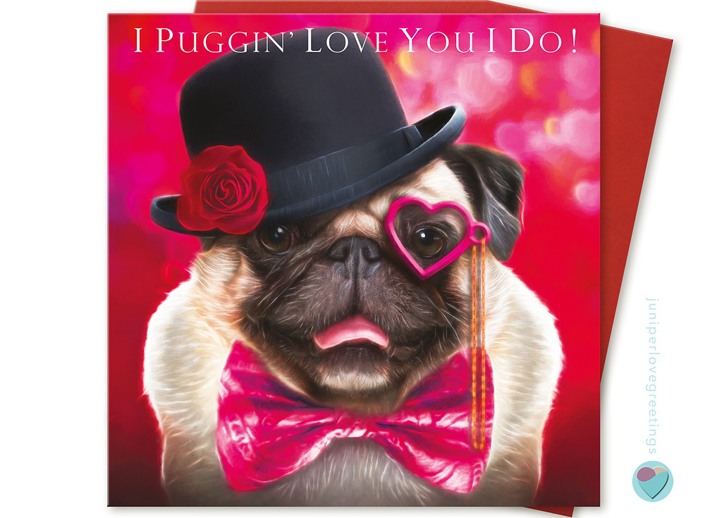 Valentines Day card with Pug on 'I puggin' love you'