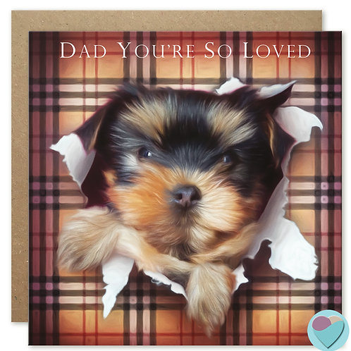 Yorkie Puppy Dad Greeting Card 'DAD YOU'RE SO LOVED'