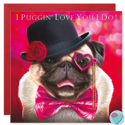Pug Card 'I PUGGIN' LOVE YOU I DO!''