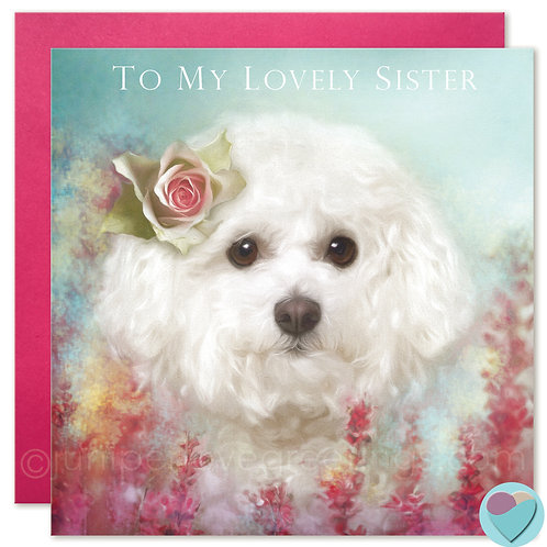 Bichon Frise Sister Birthday Card 'TO MY LOVELY SISTER'