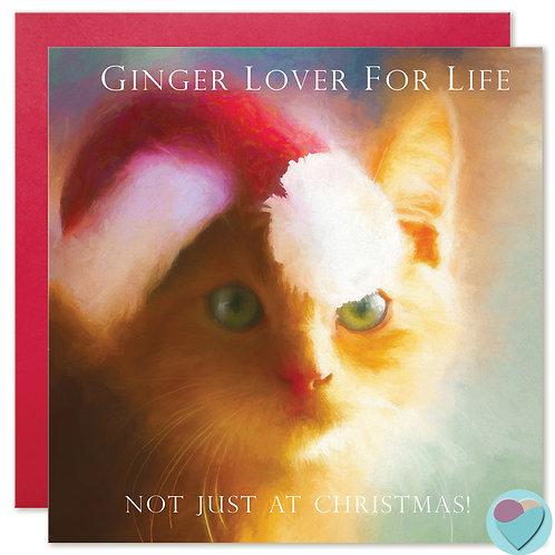 Ginger Kitten Christmas Card UK 'GINGER LOVER FOR LIFE NOT JUST AT CHRISTMAS'
