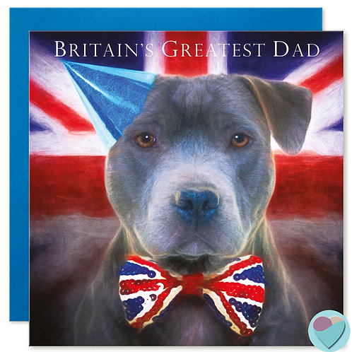 Father's Day Card Staffordshire Bull Terrier 'BRITAIN'S GREATEST DAD'