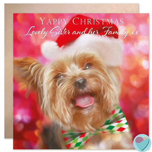 Yorkie Sister Christmas Card 'YAPPY CHRISTMAS Lovely Sister and her family