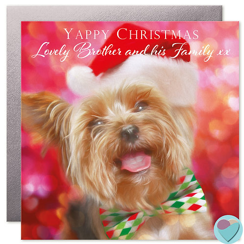 Yorkie Brother Christmas Card 'YAPPY CHRISTMAS Lovely Brother and his fami
