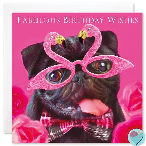 Pug Birthday Card 'FABULOUS BIRTHDAY WISHES'