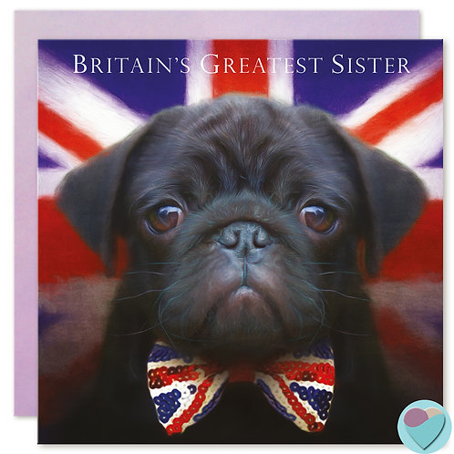 Sister Pug Greeting Card Black Pug Puppy 'BRITAIN'S GREATEST SISTER'