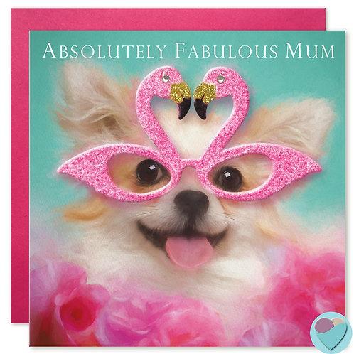 Chihuahua Mum Birthday Card 'ABSOLUTELY FABULOUS MUM'