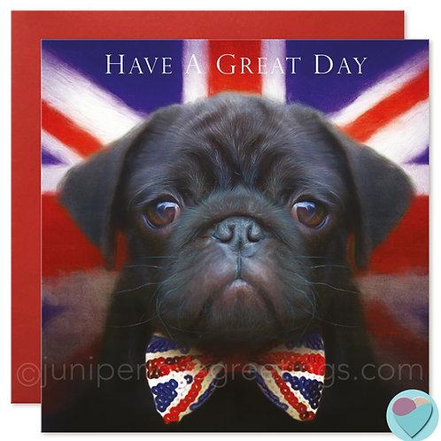 Pug Birthday Card Black Pug Puppy 'HAVE A GREAT DAY'