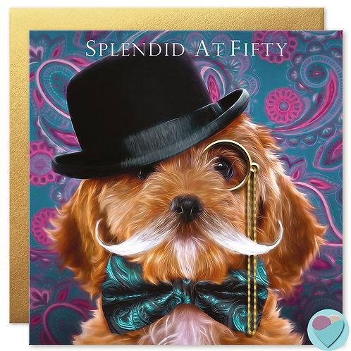50th Birthday Card 'SPLENDID AT FIFTY'