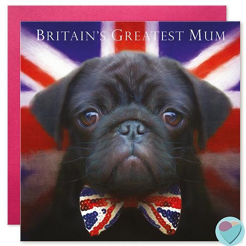 Mum Pug Greeting Card 'BRITAIN'S GREATEST MUM'