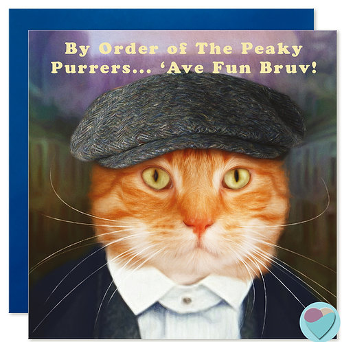 Ginger Cat Birthday Card 'BY ORDER OF THE PEAKY PURRERS 'AVE FUN BRUV!