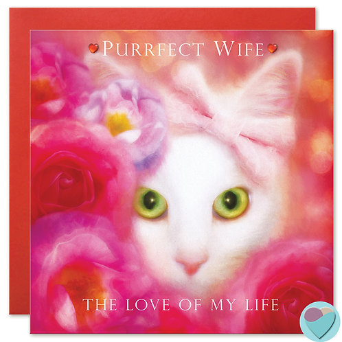 White Cat Wife Greeting Card - PURRFECT WIFE THE LOVE OF MY LIFE