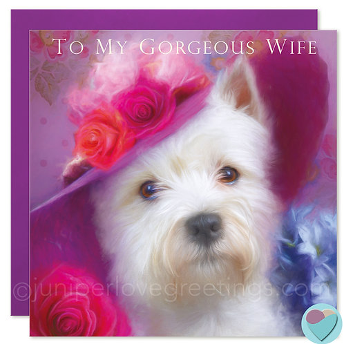 Westie Wife Birthday Card - To My Gorgeous Wife