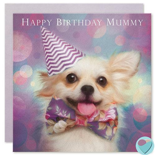 Chihuahua Mummy Birthday Card 'HAPPY BIRTHDAY MUMMY'