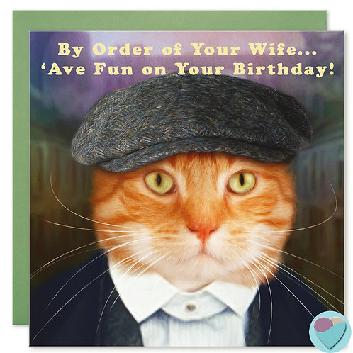 Ginger Cat Husband Birthday Card 'BY ORDER OF YOUR WIFE 'AVE FUN!
