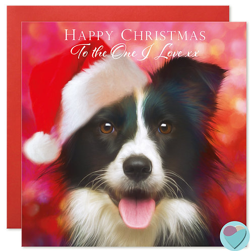 Border Collie Christmas Card 'TO THE ONE I LOVE'