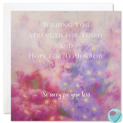 Sympathy Condolence Card 'WISHING YOU STRENGTH FOR TODAY ...'