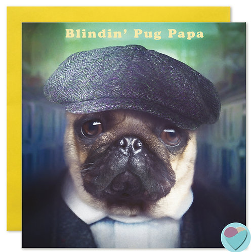 Pug Dad Birthday Card 'BLINDIN' PUG PAPA'