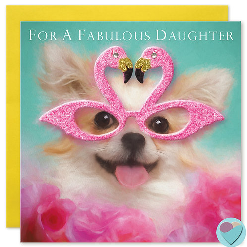 Chihuahua Daughter Birthday Card 'FOR A FABULOUS DAUGHTER'