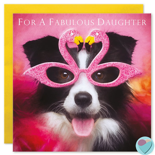 Border Collie Daughter Birthday Card 'FOR A FABULOUS DAUGHTER'