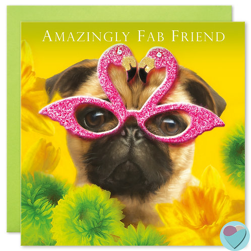 Pug Birthday Card UK 'AMAZINGLY FAB FRIEND'