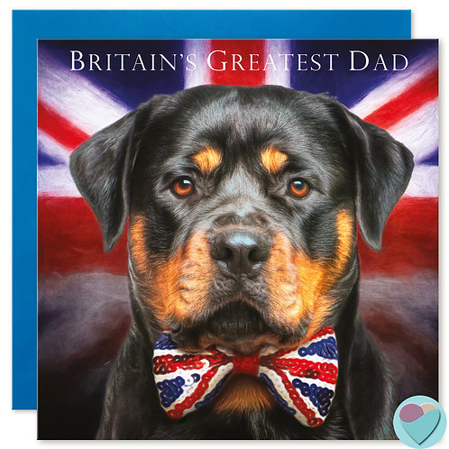 Dad Birthday or Father's Day Card Rottweiler 'BRITAIN'S GREATEST DAD'