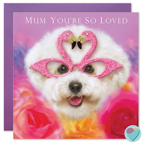 Bichon Frise Mum Greeting Card - 'MUM YOU'RE SO LOVED'