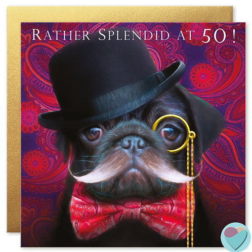 50th Birthday Card 'RATHER SPLENDID AT FIFTY'