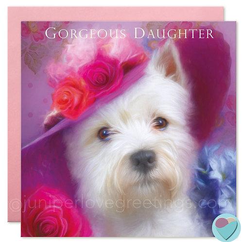 Westie Daughter Birthday Card - Gorgeous Daughter