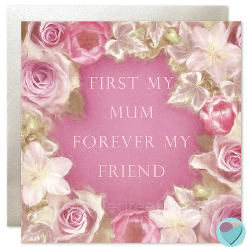 Mum Birthday, Mother's Day or Thank You Card 'FIRST MY MUM FOREVER MY FRIEND'