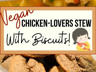 Vegan Chicken-Lovers' Stew with Biscuits