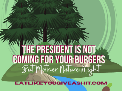 The President is Not Coming for Your Burgers