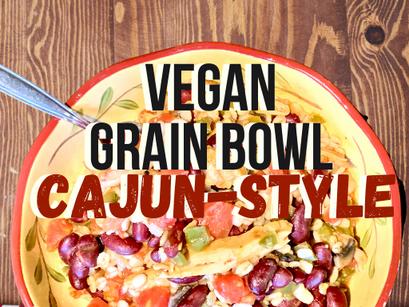 Vegan, Cajun-Style Grain Bowl