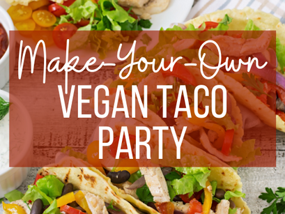 Make-Your-Own Vegan Taco Party