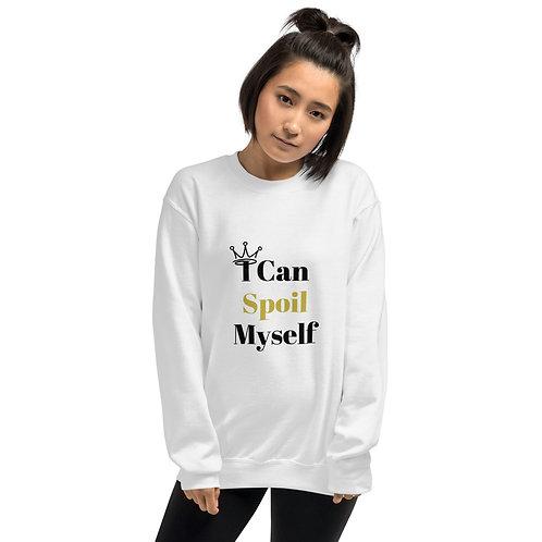 """I Can Spoil Myself"" Unisex Sweatshirt"