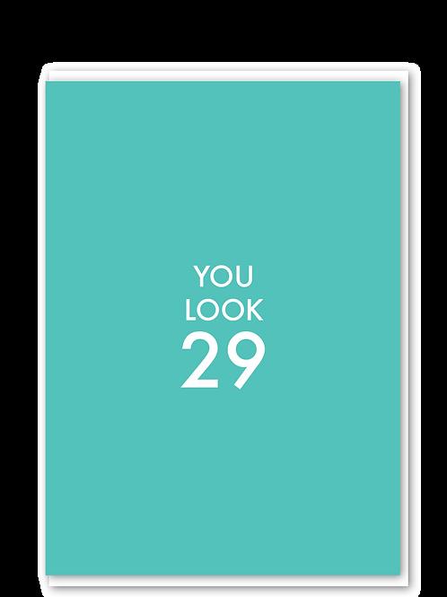 You Look 29