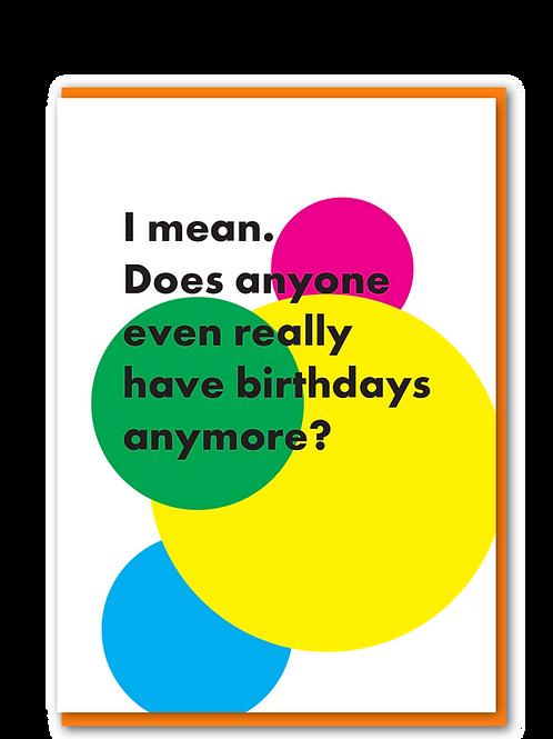 Anyone Have Birthdays