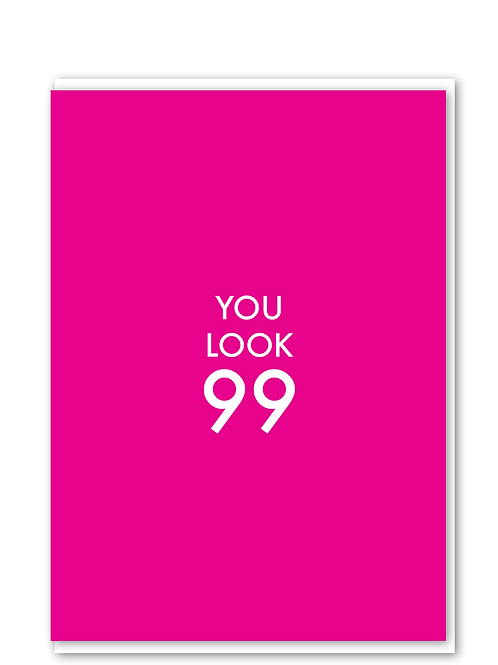 You Look 99