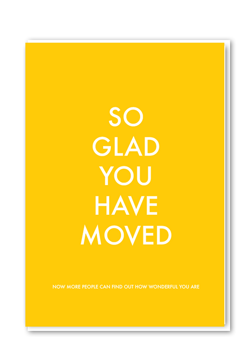 So Glad You Have Moved