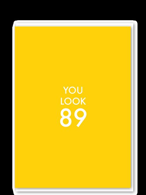 You Look 89
