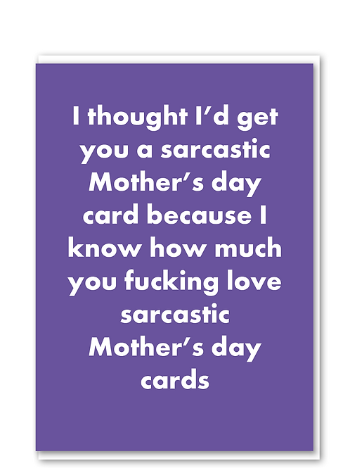 Sarcastic mothers day card