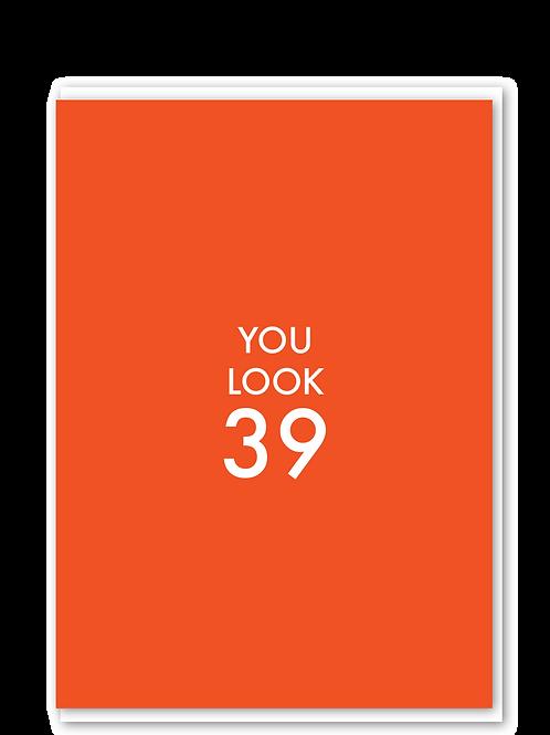 You Look 39